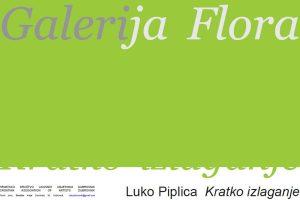 'Kratko izlaganje' Luka Piplice @ Galerija Flora | Dubrovnik | Dubrovačko-neretvanska županija | Hrvatska