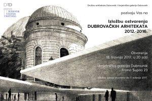 Izložba ostvarenja dubrovačkih arhitekata 2012.-2016. @ Umjetnička Galerija Dubrovnik