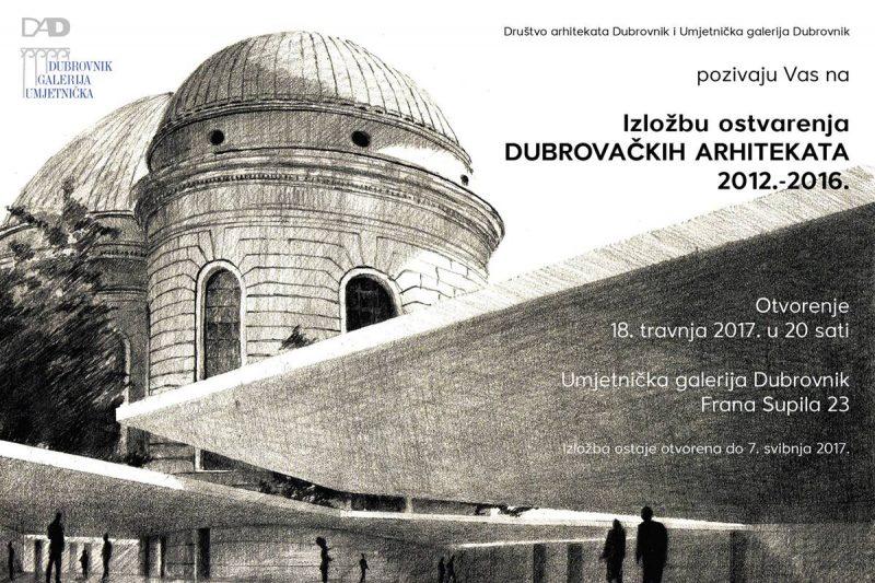 Izložba ostvarenja dubrovačkih arhitekata 2012.-2016.