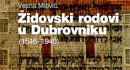 MONOGRAFIJA 'Židovski rodovi u Dubrovniku (1546.-1940.)' Vesne Miović