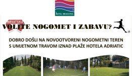 HOTEL ADRIATIC Unajmite nogometni teren za Vaš privatni turnir ili dječji rođendan